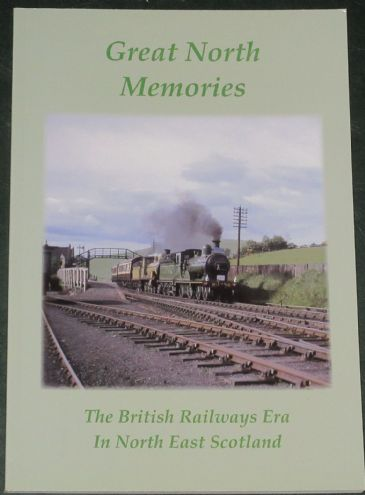 Great North Memories - The British Railways Era in North-East Scotland